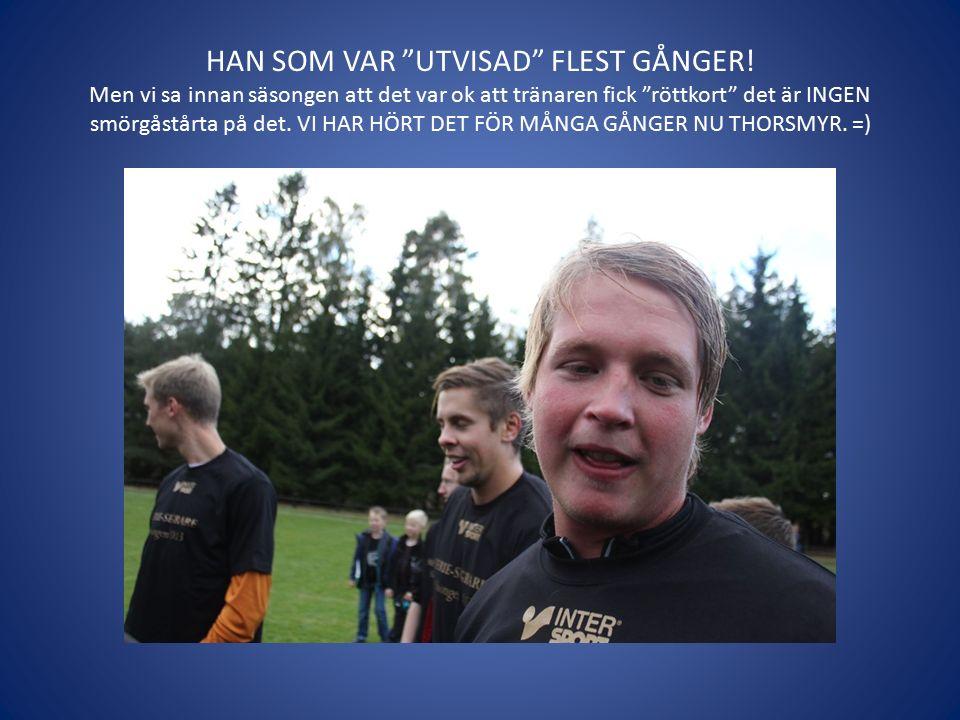HAN SOM VAR UTVISAD FLEST GÅNGER.