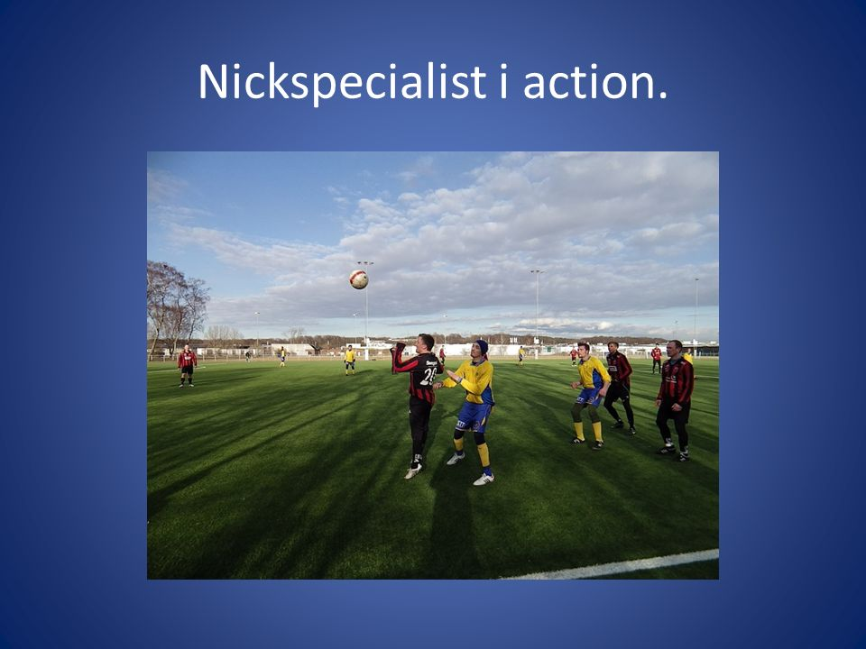Nickspecialist i action.