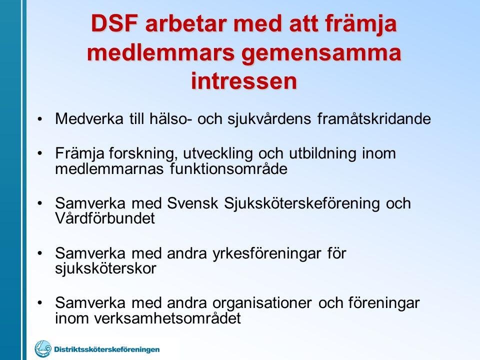 Medverka till hälso- och sjukvårdens framåtskridande Främja forskning, utveckling och utbildning inom medlemmarnas funktionsområde Samverka med Svensk