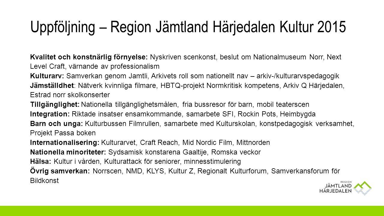Kvalitet och konstnärlig förnyelse: Nyskriven scenkonst, beslut om Nationalmuseum Norr, Next Level Craft, värnande av professionalism Kulturarv: Samve