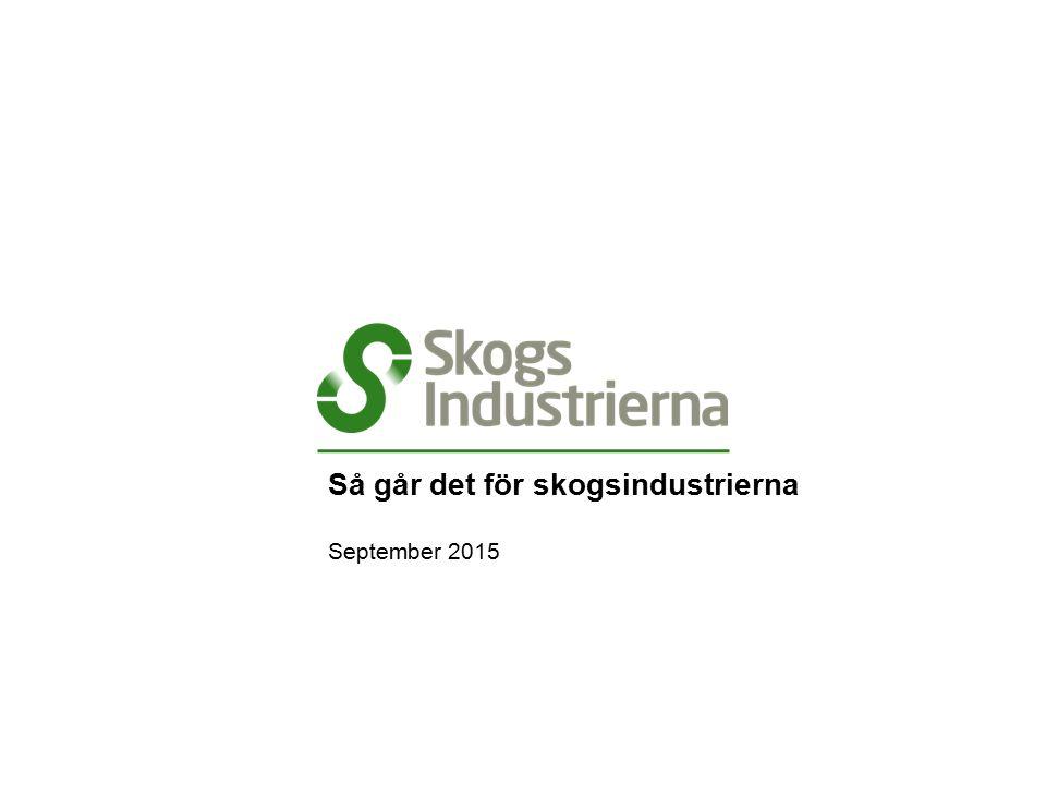 Så går det för skogsindustrierna September 2015