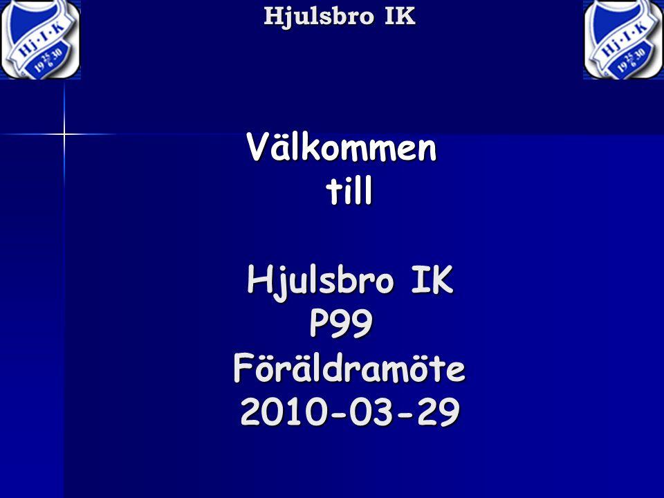 Hjulsbro IK Välkommentill P99 Föräldramöte 2010-03-29