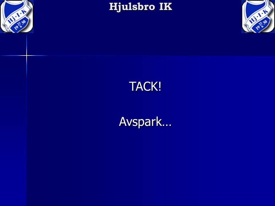 Hjulsbro IK TACK!Avspark…