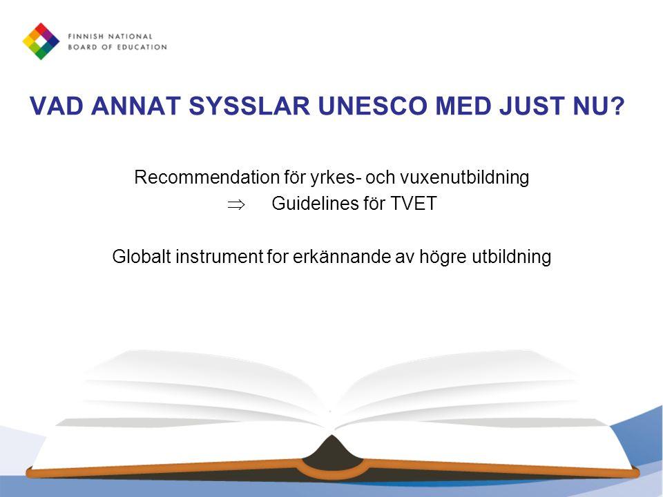 VAD ANNAT SYSSLAR UNESCO MED JUST NU.