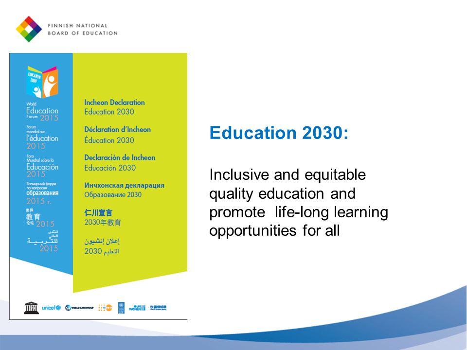 Education 2030: Inclusive and equitable quality education and promote life-long learning opportunities for all