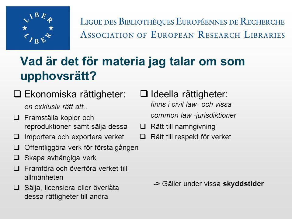 Vad är det för materia jag talar om som upphovsrätt?  Ekonomiska rättigheter: en exklusiv rätt att..  Framställa kopior och reproduktioner samt sälj