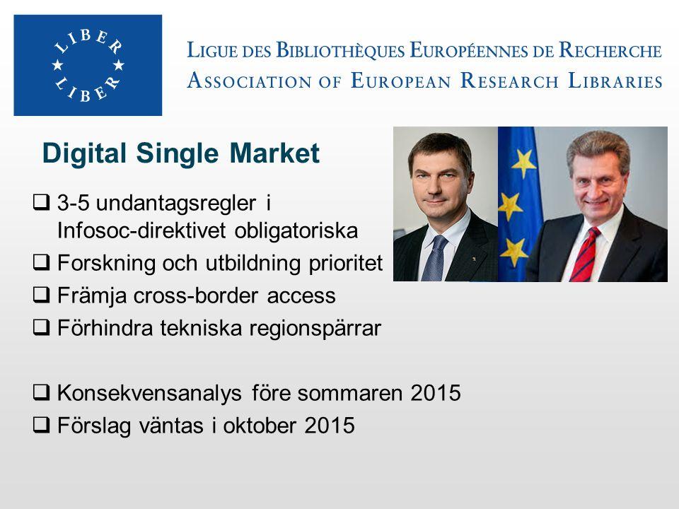 Digital Single Market  3-5 undantagsregler i Infosoc-direktivet obligatoriska  Forskning och utbildning prioritet  Främja cross-border access  För