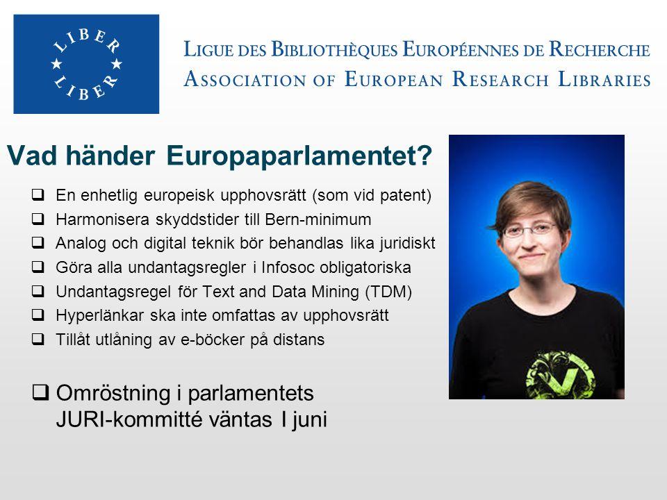 Vad händer Europaparlamentet?  En enhetlig europeisk upphovsrätt (som vid patent)  Harmonisera skyddstider till Bern-minimum  Analog och digital te