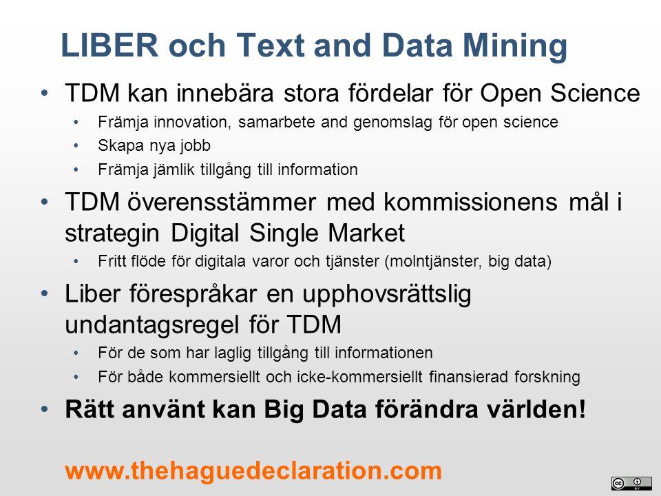LIBER och Text and Data Mining TDM kan innebära stora fördelar för Open Science Främja innovation, samarbete and genomslag för open science Skapa nya
