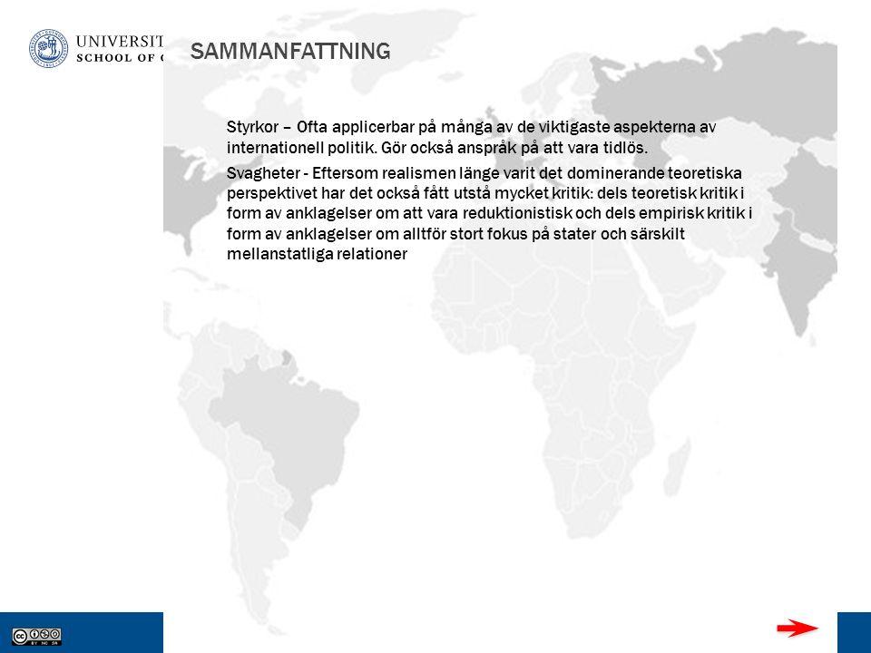 www.gu.se SAMMANFATTNING Styrkor – Ofta applicerbar på många av de viktigaste aspekterna av internationell politik.