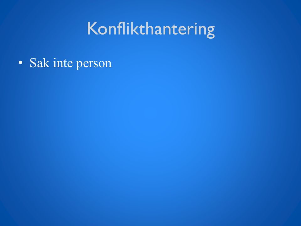 Konflikthantering Sak inte person