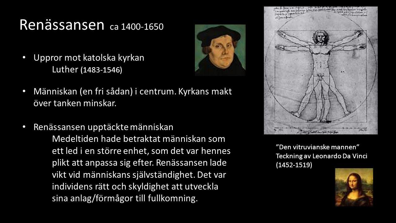 Uppror mot katolska kyrkan Luther (1483-1546) Människan (en fri sådan) i centrum.