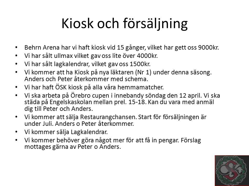 Kiosk och försäljning Behrn Arena har vi haft kiosk vid 15 gånger, vilket har gett oss 9000kr.