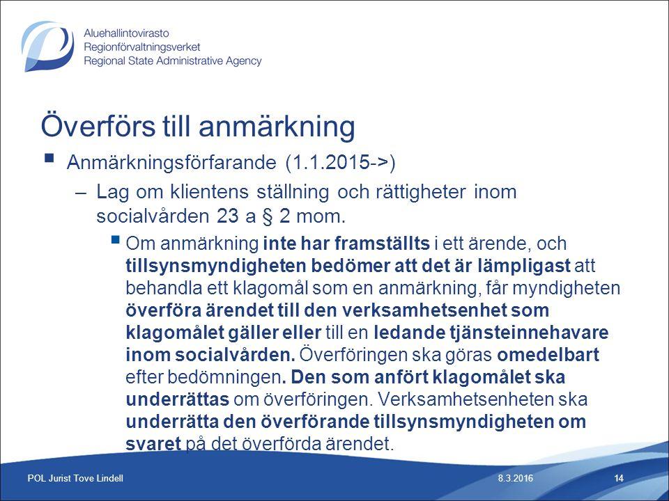 Överförs till anmärkning  Anmärkningsförfarande (1.1.2015->) –Lag om klientens ställning och rättigheter inom socialvården 23 a § 2 mom.