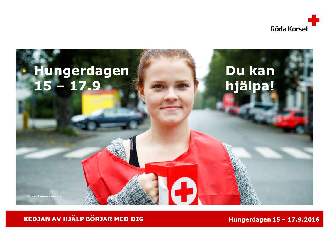 KEDJAN AV HJÄLP BÖRJAR MED DIG Hungerdagen 15 – 17.9.2016 Du kan hjälpa! Kuva: Leena Koskela Hungerdagen 15 – 17.9