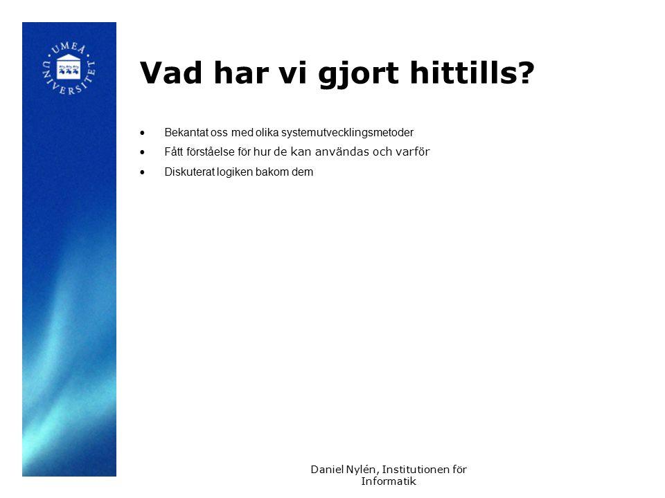 Daniel Nylén, Institutionen för Informatik Vad har vi gjort hittills.