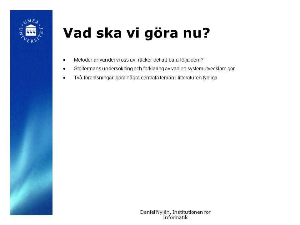 Daniel Nylén, Institutionen för Informatik 5 Studieobjekt: Systemdesign