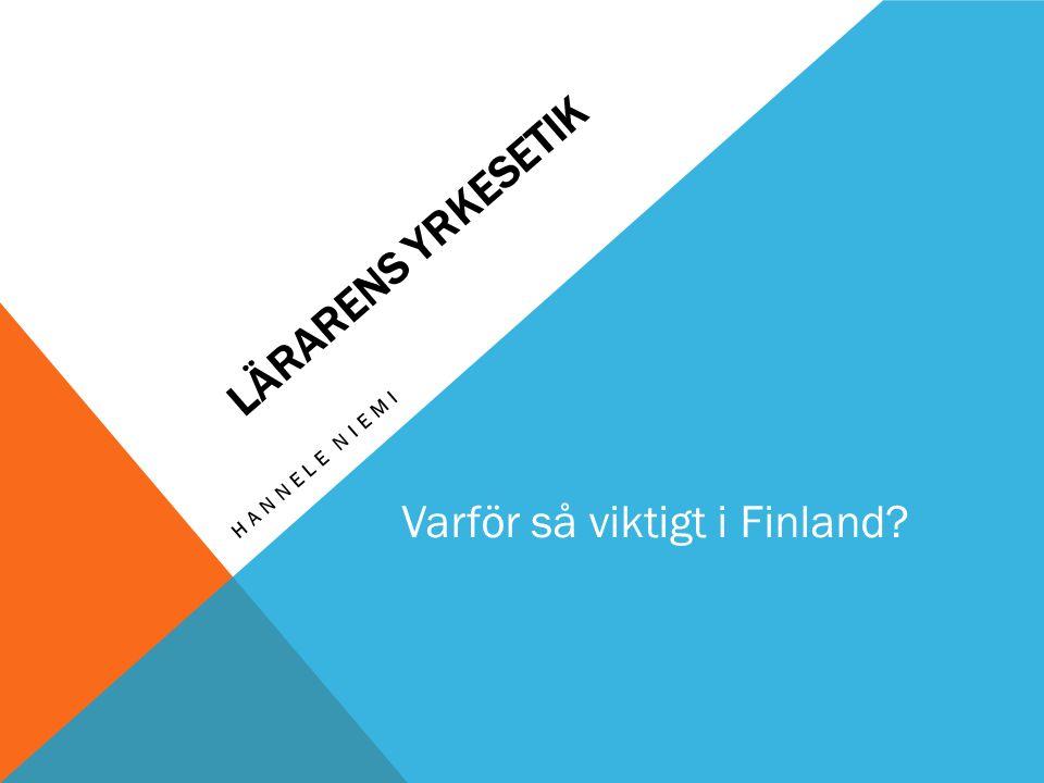 YRKESETIK – VARFÖR SÅ VIKTIGT I FINLAND.
