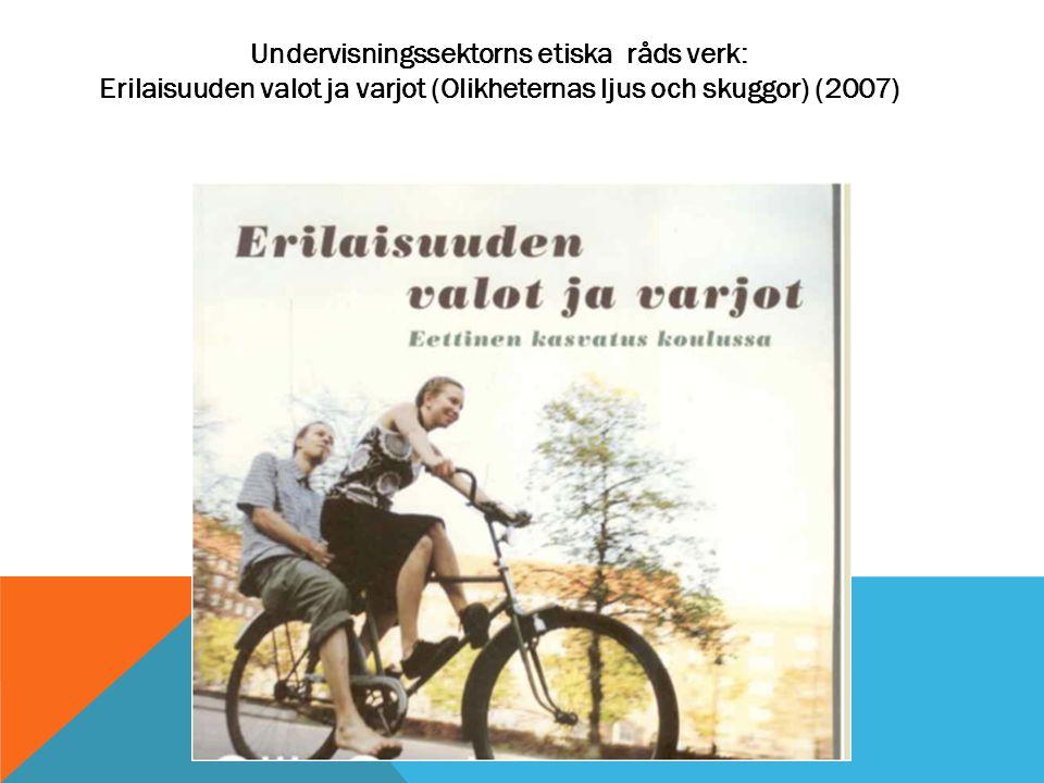 Undervisningssektorns etiska råds verk: Erilaisuuden valot ja varjot (Olikheternas ljus och skuggor) (2007)