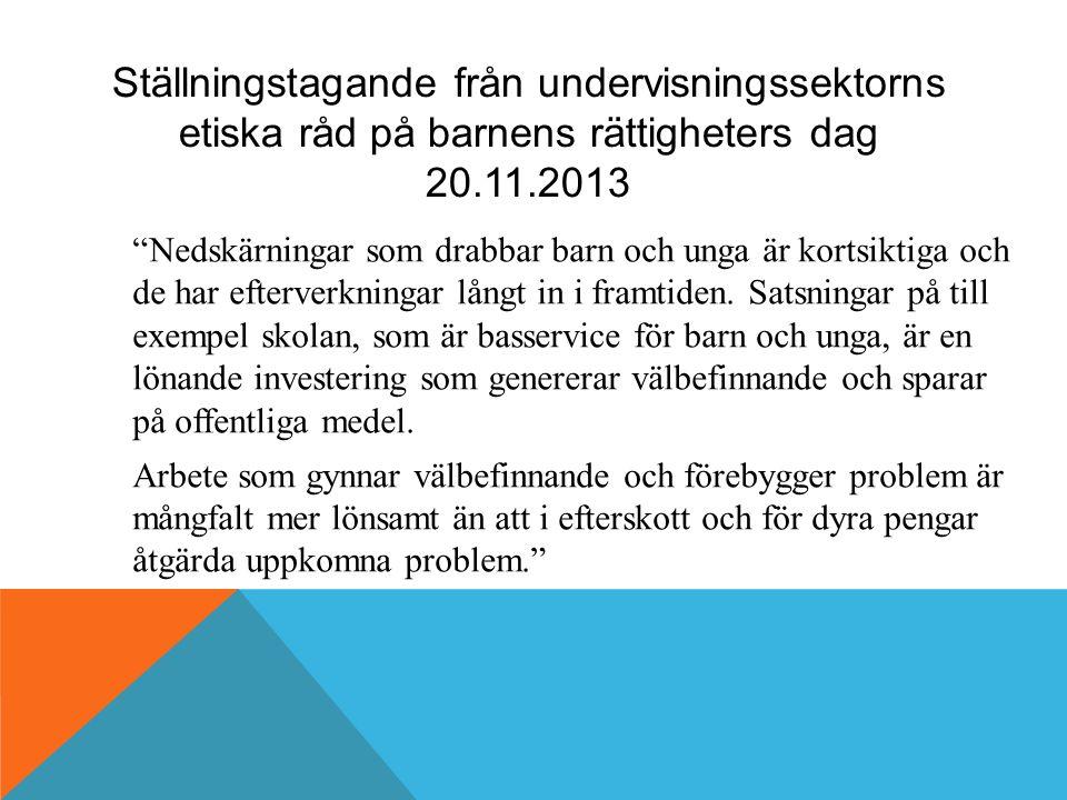 """Ställningstagande från undervisningssektorns etiska råd på barnens rättigheters dag 20.11.2013 """"Nedskärningar som drabbar barn och unga är kortsiktiga"""