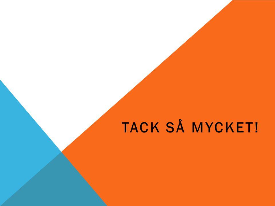 TACK SÅ MYCKET!