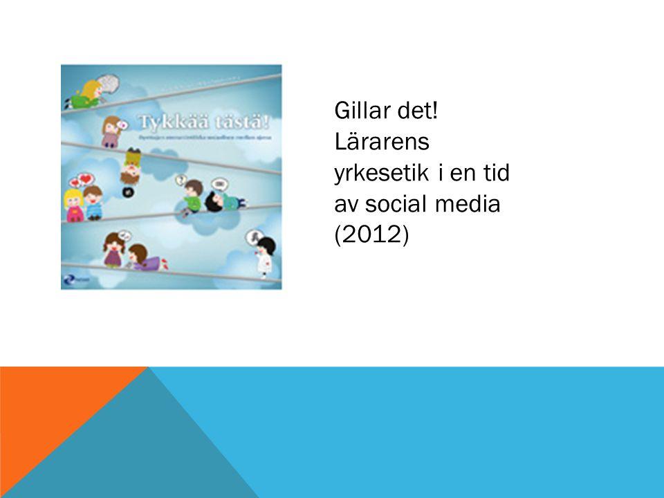 Gillar det! Lärarens yrkesetik i en tid av social media (2012)