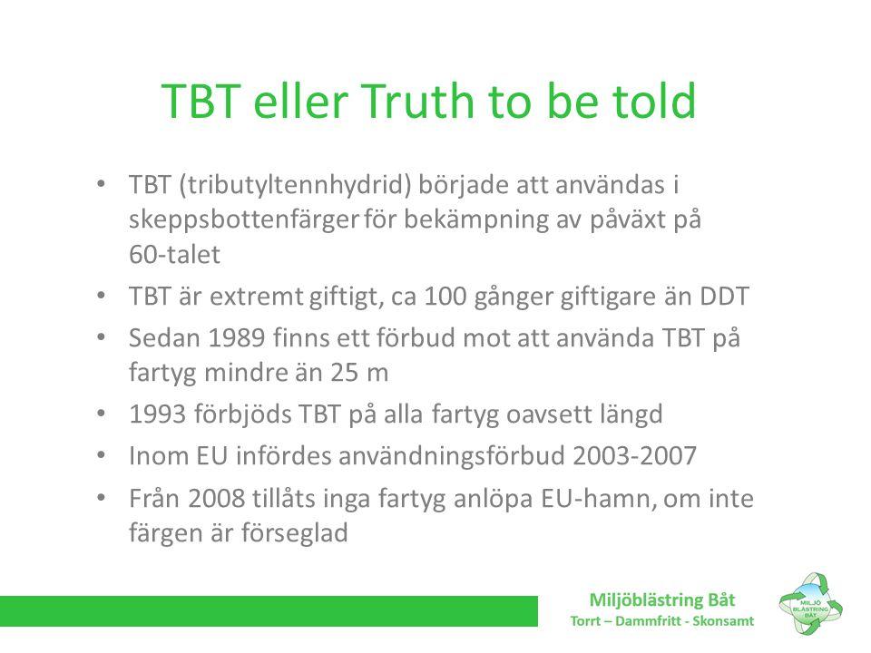 TBT (tributyltennhydrid) började att användas i skeppsbottenfärger för bekämpning av påväxt på 60-talet TBT är extremt giftigt, ca 100 gånger giftigar