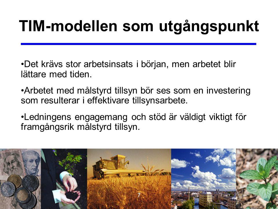 8 Fördelar med TIM-modellen Det blir tydligare prioritering och bättre planering.