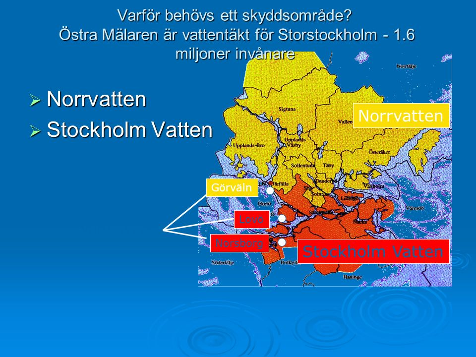 Norrvatten Stockholm Vatten Görväln Lovö Norsborg Vattenverk Varför behövs ett skyddsområde.