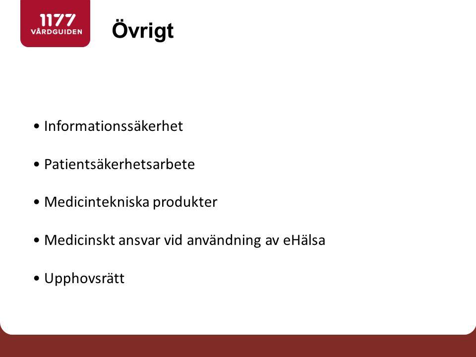 Informationssäkerhet Patientsäkerhetsarbete Medicintekniska produkter Medicinskt ansvar vid användning av eHälsa Upphovsrätt Övrigt