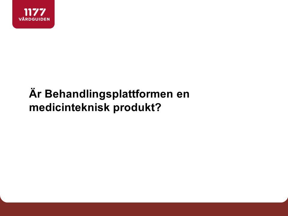 Är Behandlingsplattformen en medicinteknisk produkt?