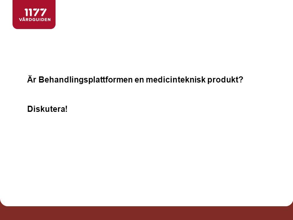 Är Behandlingsplattformen en medicinteknisk produkt? Diskutera!