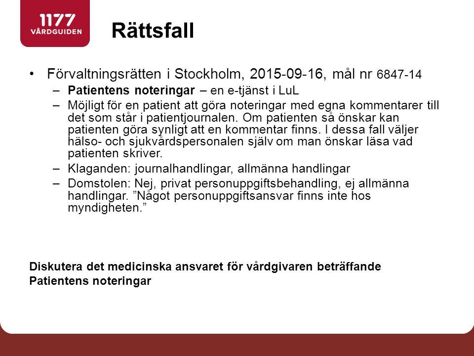 Rättsfall Förvaltningsrätten i Stockholm, 2015-09-16, mål nr 6847-14 –Patientens noteringar – en e-tjänst i LuL –Möjligt för en patient att göra noteringar med egna kommentarer till det som står i patientjournalen.