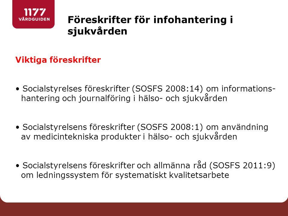 Föreskrifter för infohantering i sjukvården Viktiga föreskrifter Socialstyrelses föreskrifter (SOSFS 2008:14) om informations- hantering och journalfö
