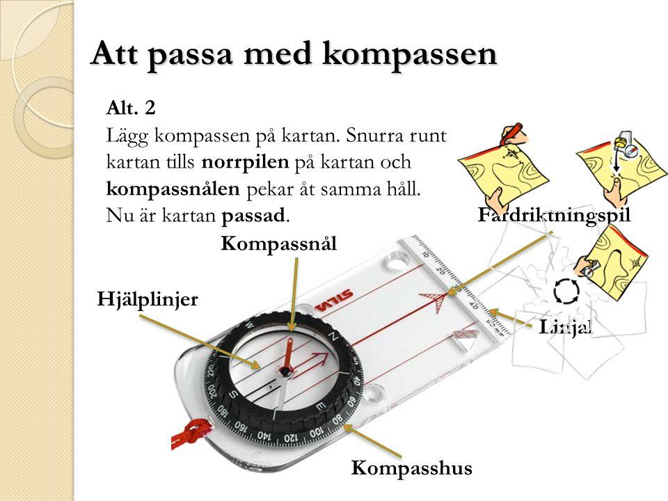 Att passa med kompassen Färdriktningspil Kompassnål Kompasshus Linjal Hjälplinjer Alt.