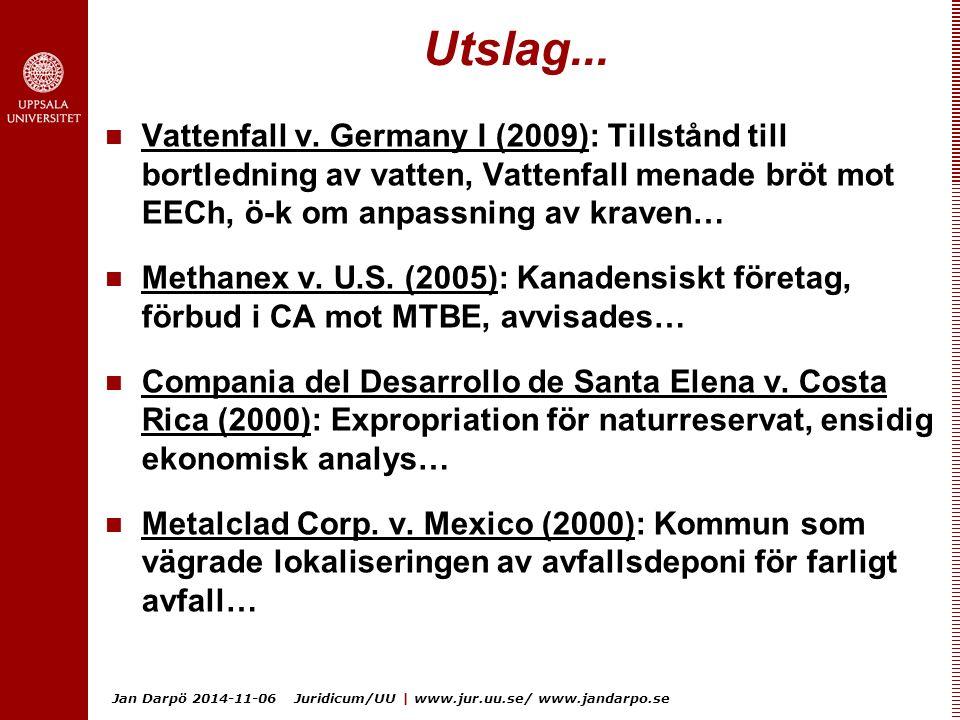 Jan Darpö 2014-11-06 Juridicum/UU | www.jur.uu.se/ www.jandarpo.se Utslag... Vattenfall v. Germany I (2009): Tillstånd till bortledning av vatten, Vat