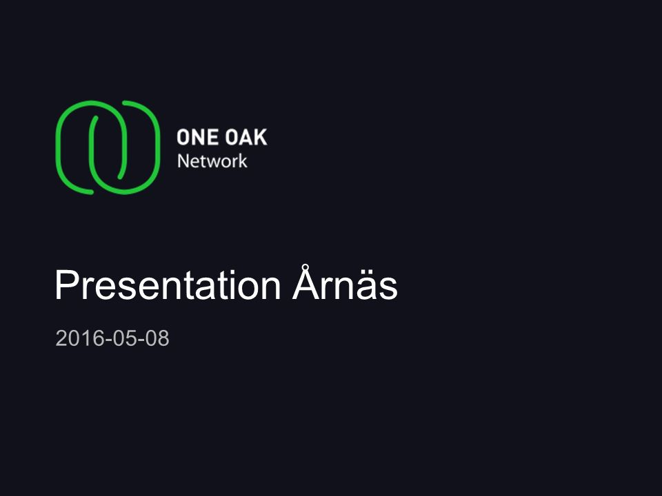 Presentation Årnäs 2016-05-08