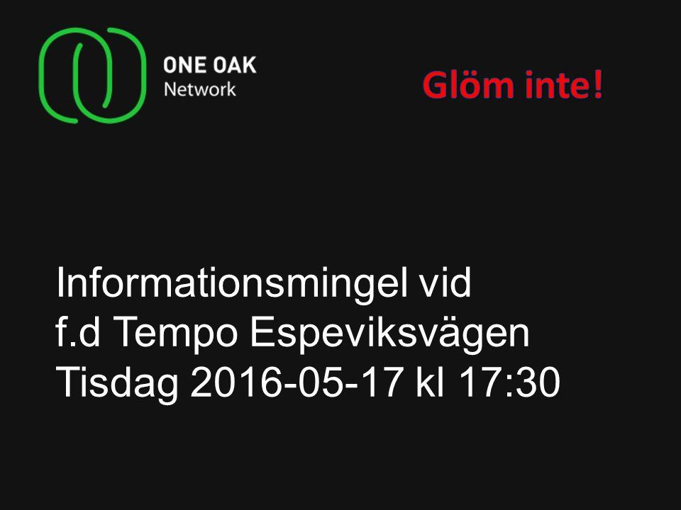 Informationsmingel vid f.d Tempo Espeviksvägen Tisdag 2016-05-17 kl 17:30