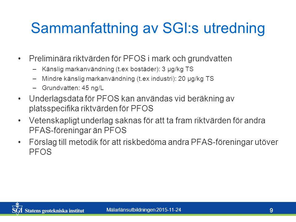 Mälarlänsutbildningen 2015-11-24 10 Riskbedömning av andra PFAS- föreningar Vetenskapligt underlag saknas för att ta fram generella riktvärden för andra PFAS-föreningar än PFOS Hälsoriktvärde kan tas fram för PFOA Beräkna  PFAS 7 och jämför med riktvärde för PFOS –PFBS, PFHxS, PFOS, PFPeA, PFHxA, PFHpA, PFOA Fördjupad utredning av risker kan krävas
