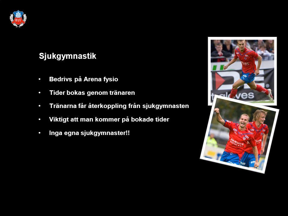 Bedrivs på Arena fysio Tider bokas genom tränaren Tränarna får återkoppling från sjukgymnasten Viktigt att man kommer på bokade tider Inga egna sjukgymnaster!.