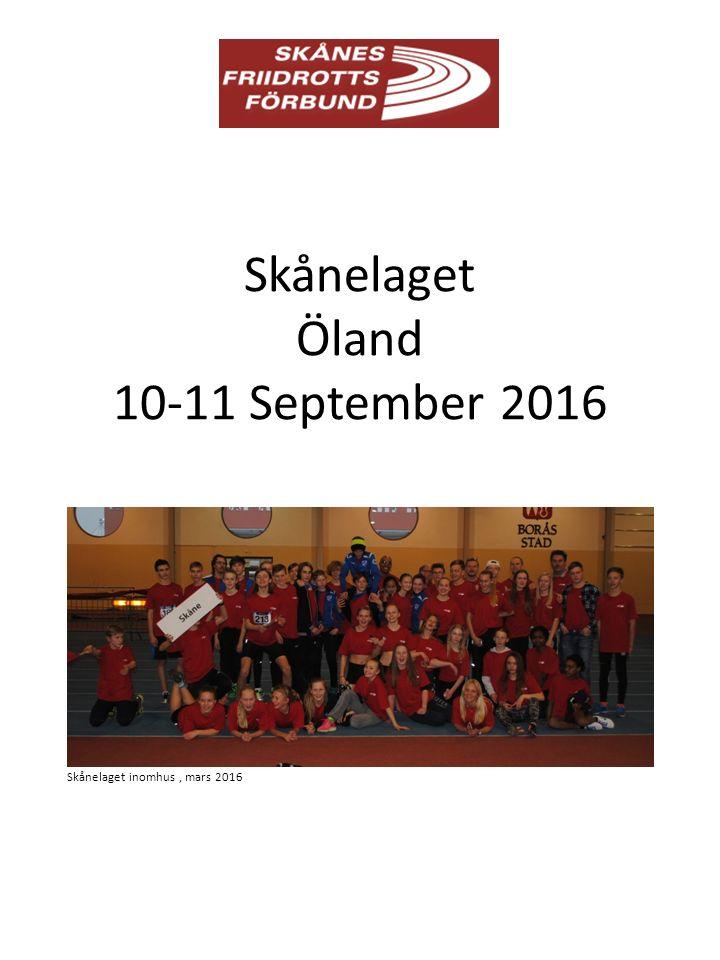 Skånelaget Öland 10-11 September 2016 Skånelaget inomhus, mars 2016
