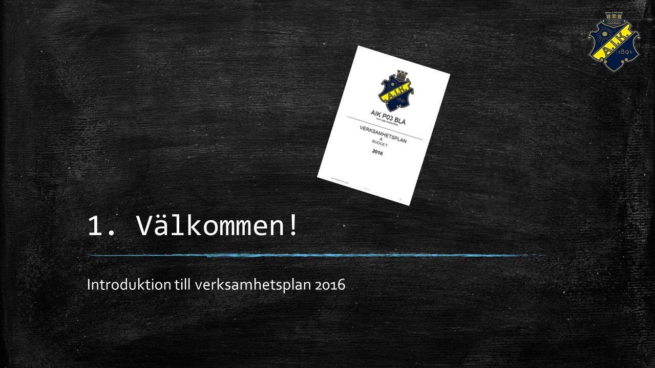 1. Välkommen! Introduktion till verksamhetsplan 2016