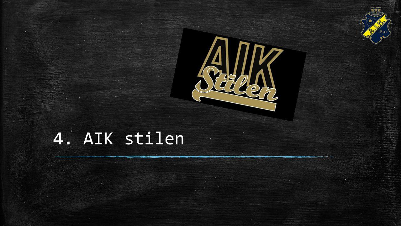 4. AIK stilen