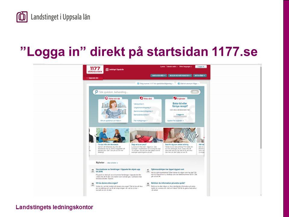 Landstingets ledningskontor Logga in direkt på startsidan 1177.se