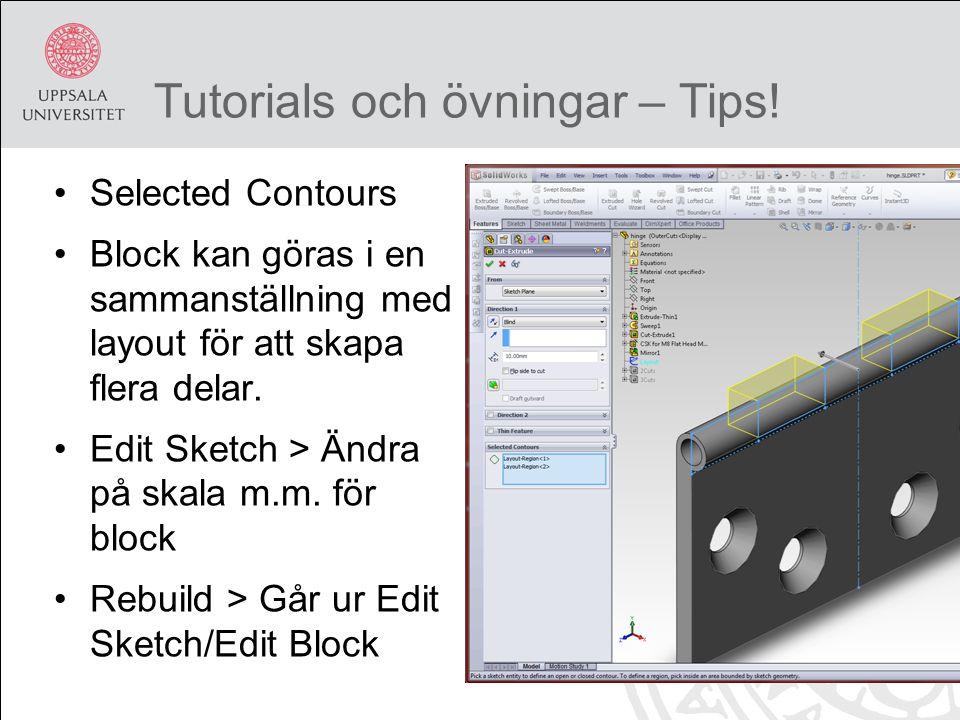 Tutorials och övningar – Tips! Selected Contours Block kan göras i en sammanställning med layout för att skapa flera delar. Edit Sketch > Ändra på ska