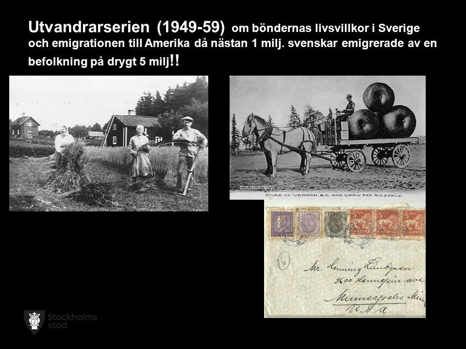 Utvandrarserien (1949-59) om böndernas livsvillkor i Sverige och emigrationen till Amerika då nästan 1 milj.