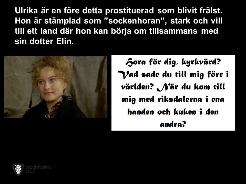 Ulrika är en före detta prostituerad som blivit frälst.