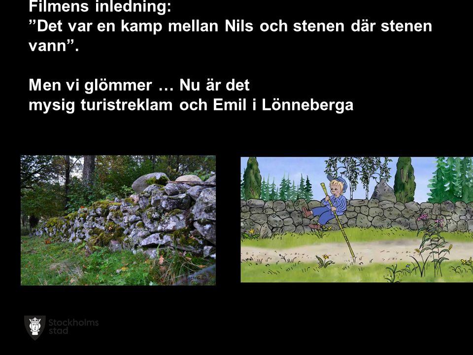 Filmens inledning: Det var en kamp mellan Nils och stenen där stenen vann .