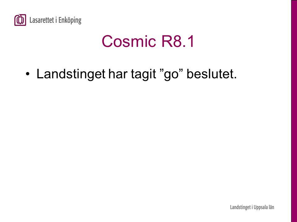 Cosmic R8.1 Landstinget har tagit go beslutet.