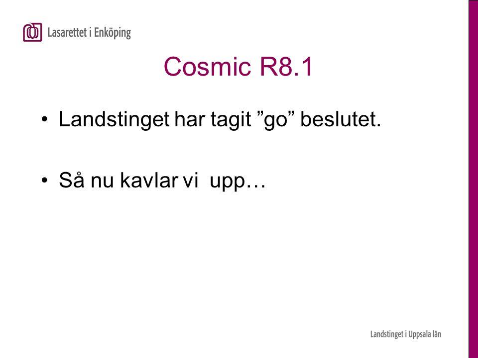 Cosmic R8.1 Landstinget har tagit go beslutet. Så nu kavlar vi upp…